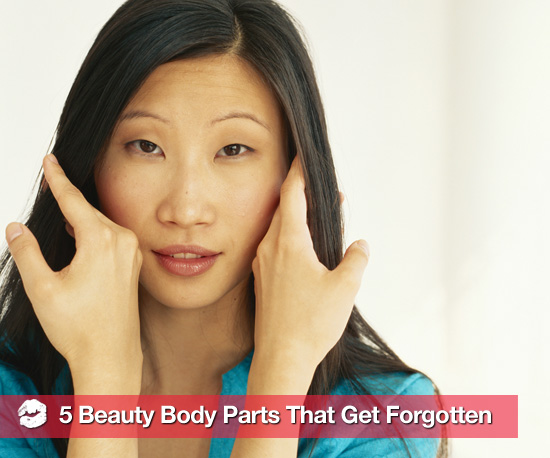 5 Beauty Body Parts You Don't Want to Forget