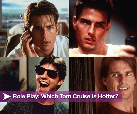 Role Play: Which Tom Cruise Is Hotter?