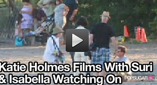 Video of Suri and Isabella Watching Mom Katie Holmes Work On The Kennedys!