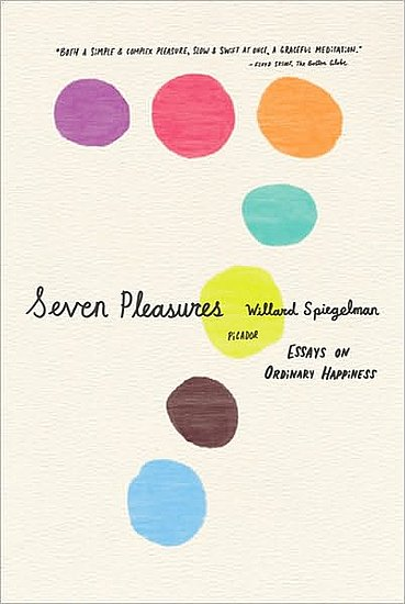 Seven Pleasures: Essay on Ordinary Happiness