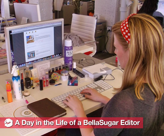 A Day in the Life of a Beauty Editor at BellaSugar