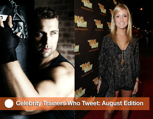 Celebrity Trainers Who Tweet: August Edition