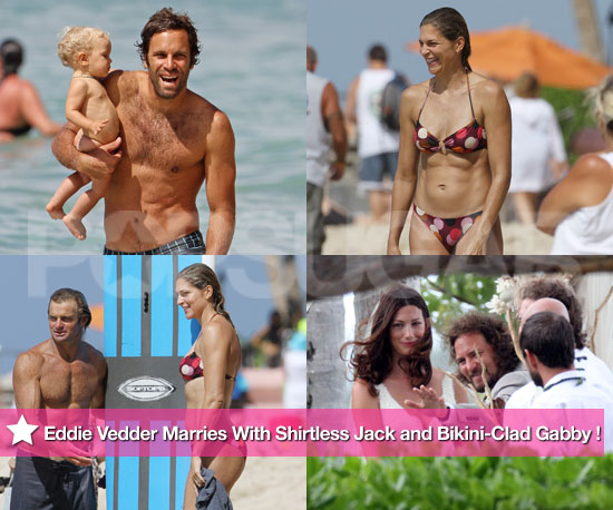 Eddie Vedder Marries in Hawaii With Shirtless Jack Johnson and Bikini-Wearing Gabby Reece!