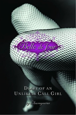Belle du Jour: Diary of an Unlikely Call Girl