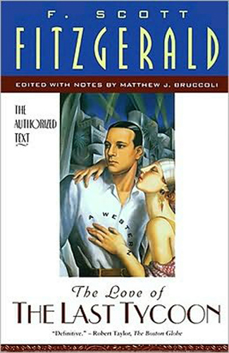 The Love of the Last Tycoon, F. Scott Fitzgerald