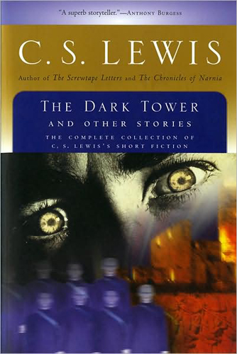 The Dark Tower and Other Stories, C.S. Lewis