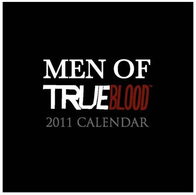 Men of True Blood 2011 Calendar ($14)