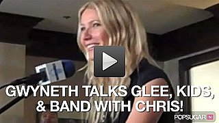 Video of Gwyneth Paltrow Talking About Glee, Her Family, and Forming a Band With Chris
