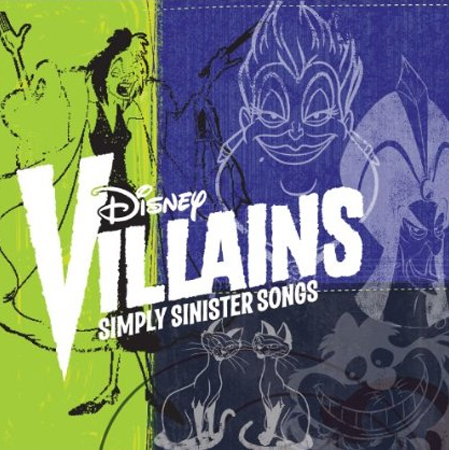 Disney Villains: Simply Sinister Songs, $11