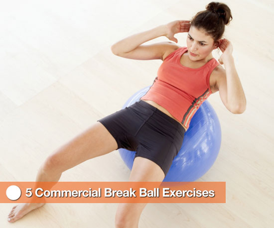 Get on the Ball: 5 Exercises to Do During Commercial Breaks
