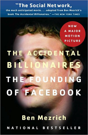 The Accidental Billionaires: The Founding of Facebook: A Tale of Sex, Money, Genius and Betrayal by Ben Mezrick ($10)