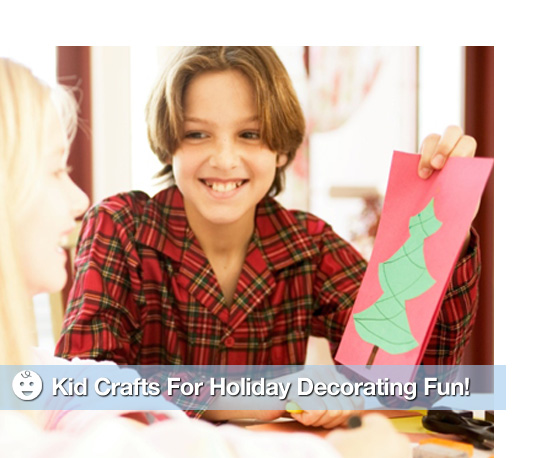 Kid Crafts For Holiday Decorating Fun!
