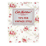 Cath Kidston Tips for Vintage Style ($23.95)