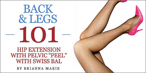 """Back & Legs 101: Hip Extension With Pelvic """"Peel"""" with Swiss Ball"""