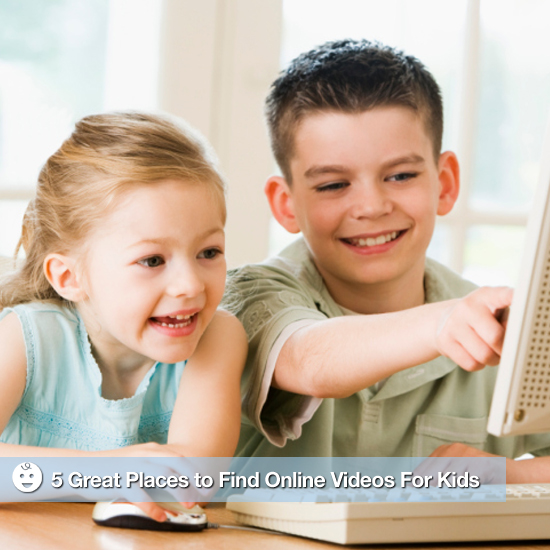 5 Great Places to Find Online Videos For Kids