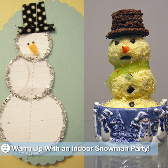 Warm Up With an Indoor Snowman Party!