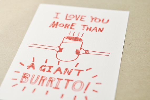 I Love You More Than a Giant Burrito ($4)
