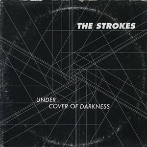 "The Strokes ""Under the Cover of Darkness"""