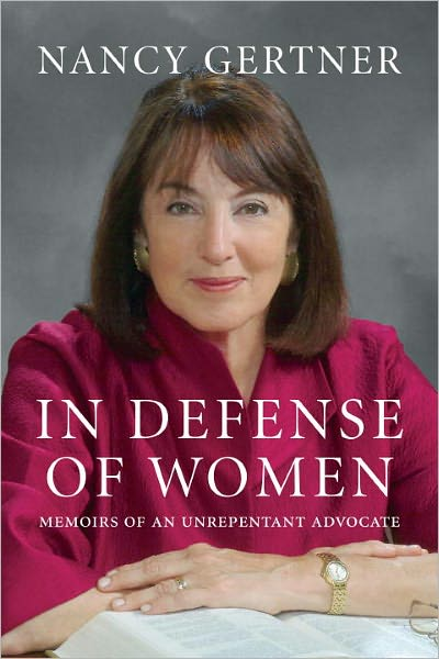 In Defense of Women: Memoirs of an Unrepentant Advocate