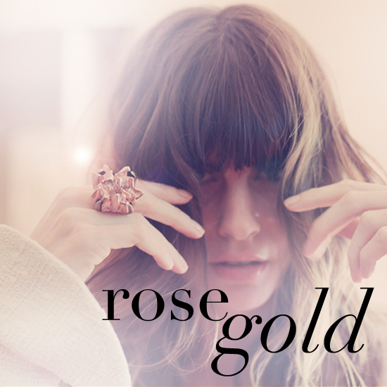 Precious Metals — Must-Have Rose Gold Jewelry
