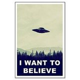 I Want to Believe Poster ($20)