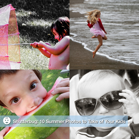 Shutterbug: 10 Summer Photos to Take of Your Kids