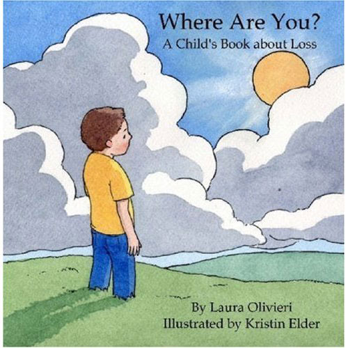 Where Are You? A Child's Book About Loss ($13) is the poignant story of a young boy who loses his father. With simple words and illustrations, this book is appropriate for very young kids and concludes with the reassurance that loved ones will always be in our hearts and memories, even if we can't see them anymore.