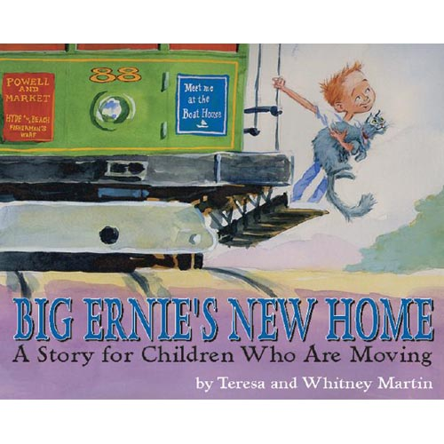 Big Ernie's New Home: A Story For Children Who Are Moving ($10)