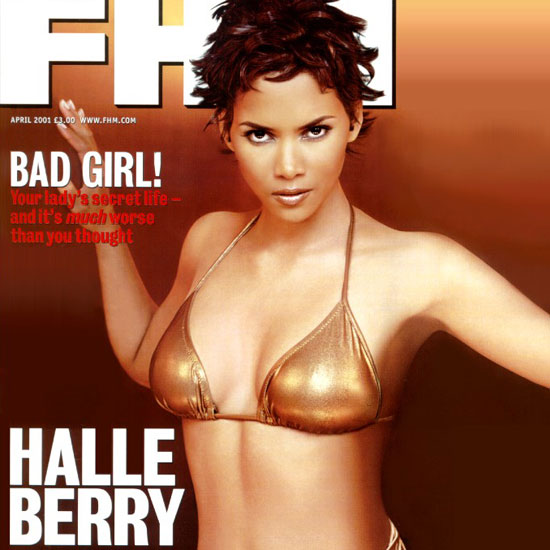 Halle Berry did the FHM UK January 2003 cover.