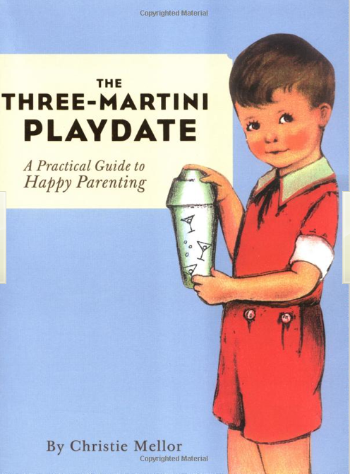 The Three-Martini Playdate ($11)