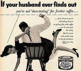 This has to be one of the most blatantly sexist vintage ads out there . . . and a little naughty.