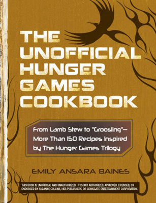 The Unofficial Hunger Games Cookbook ($14)