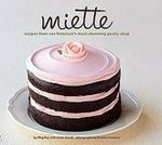 Miette: Recipes From San Francisco&#039;s Most Charming Pastry Shop