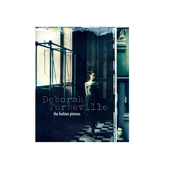 Deborah Turbeville: The Fashion Pictures