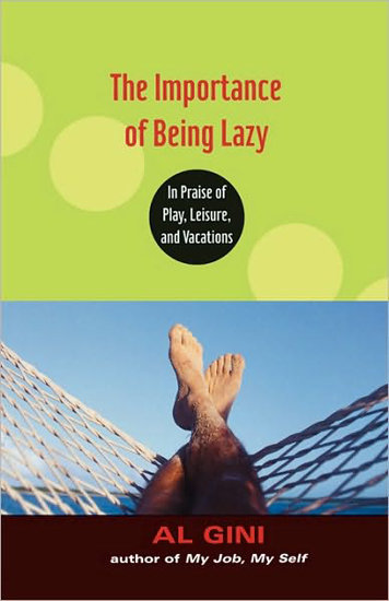 The Importance of Being Lazy