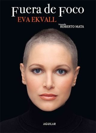"Eva Ekvall detailed her struggle with breast cancer in her book Fuera de Foco, which means ""out of focus."""