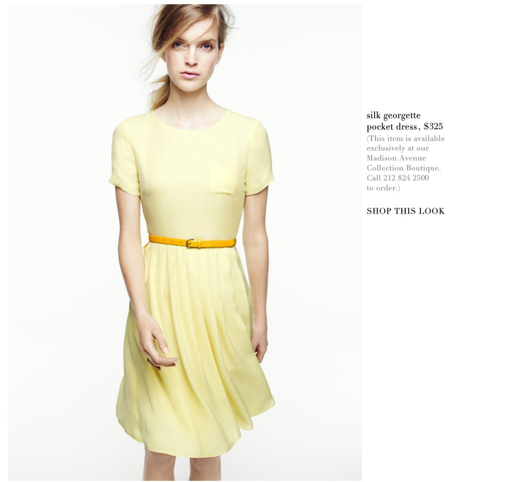 Invest: Silk Georgette Pocket Dress ($325) Why: This sweet canary-colored frock is ladylike and ready to be styled for a variety of daytime-to-evening looks. Belt it, add some funky exotic print pumps, and throw on a leather jacket for an edgy twist.