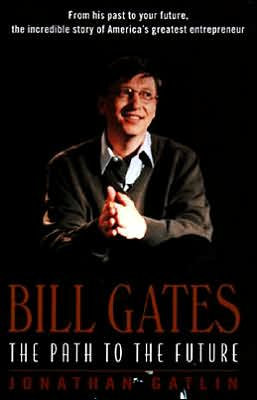 Bill Gates: The Path to the Future by Jonathan Gatlin