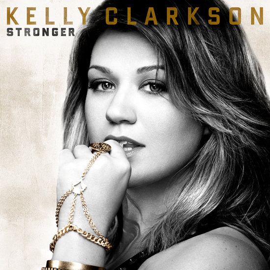 """Stronger"" by Kelly Clarkson"
