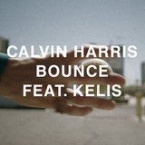 """Bounce"" by Calvin Harris Feat. Kelis"