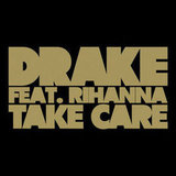"""Take Care"" by Drake and Rihanna"