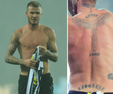 David Beckham has the names of all three of his sons, Brooklyn, Cruz, and Romeo, tattooed on his back.
