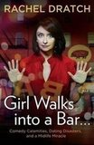 Girl Walks Into a Bar . . . Saturday Night Live alum Rachel Dratch gets real and really funny in Girl Walks into a Bar . . . Comedy Calamities, Dating Disasters, and a Midlife Miracle. In her memoir, Rachel hilariously recounts her dating experiences and how she unexpectedly became a mother at 44.