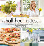 Southern Living: The Half-Hour Hostess