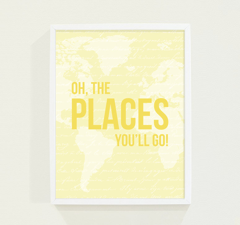 Oh, the Places You'll Go Print ($18)