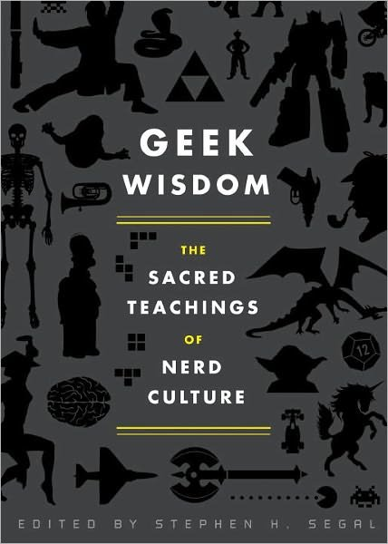 Geek Wisdom: The Sacred Teachings of Nerd Culture ($11)