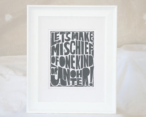 "Raw Art Letterpress ""Let's Make Mischief"" Print ($27)"