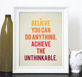 This Believe You Can Do Anything (approx $15) print would be a positive addition to any apartment.