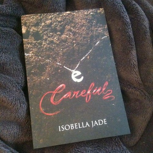 "Ijademoon3 wrote this about this Isobella Jade book: ""Careful is about the spirit of a girl, who dies in a texting and driving crash."""