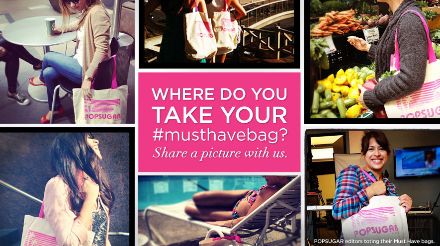 See Our Cutest POPSUGAR Must Have Bag Instagram Pics — Share Yours and Sign Up!